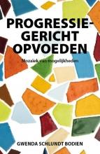 Gwenda Schlundt Bodien , Progressiegericht Opvoeden