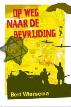 Bert Wiersema , Op weg naar de bevrijding