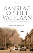Henk Scheermeijer , Aanslag op het Vaticaan