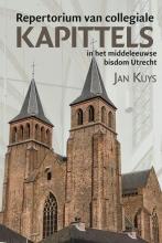 Jan Kuys , Repertorium van collegiale kapittels in het middeleeuwse bisdom Utrecht