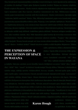 K. Hough , The Expression & Perception of Space in Wayana