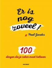 Paul Jacobs , Er is nog zoveel!