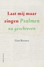 Gert  Bremer Laat mij maar zingen
