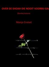 Manja  Croiset OVER DE SHOAH DIE NOOIT VOORBIJ GAAT