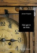 Jeroen  Koppes Het gat in de klok