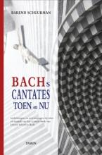 Barend Schuurman , Bachs cantates toen en nu