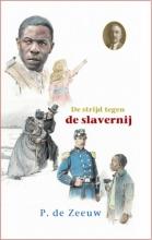 P. de Zeeuw , De strijd tegen de slavernij