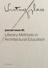 Zhen Zhang Bruno Gil  Oscar Andrade  Willem de Bruijn  Anca Matyike  Christos Kakalis  Katrin Recker  Stephen Steyn  Sumayya Vally  Angeliki Sioli  Matthew Cook  Diana Rimniceanu, Writingplace Journal for Architecture and Literature 1