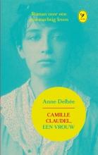 Anne  Delbee Camille Claudel, een vrouw