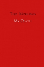 Tejo Moerings , My Death