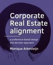 Monique Arkesteijn , Corporate Real Estate alignment