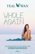 Teal Swan , Whole Again
