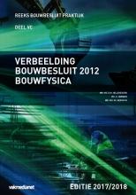 D.M. Hellendoorn, H. Harbers, M.J. Berghuis Verbeelding Bouwbesluit 2012 Bouwfysica Editie 2017-2018
