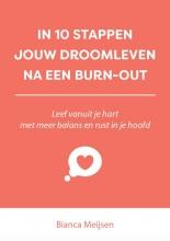 Bianca Meijsen , In 10 stappen jouw droomleven na een burn-out
