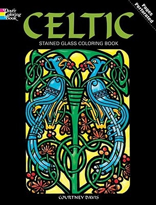 Courtney Davis,Celtic Stained Glass Coloring Book