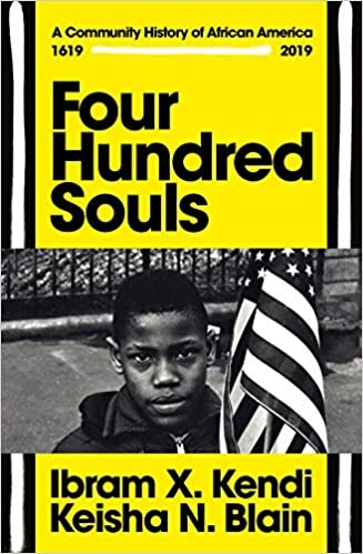 Ibram X. Kendi, Keisha N. Blain,Four Hundred Souls
