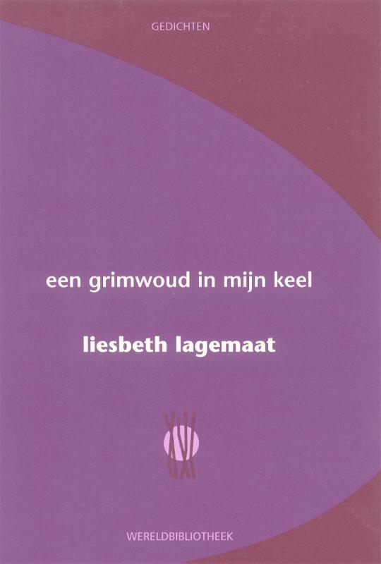 Liesbeth Lagemaat,Een grimwoud in mijn keel