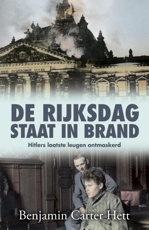 Benjamin Carter Hett,De Rijksdag staat in brand