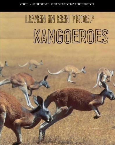 Richard Spilsbury, Louise Spilsbury,Leven in een troep kangoeroes