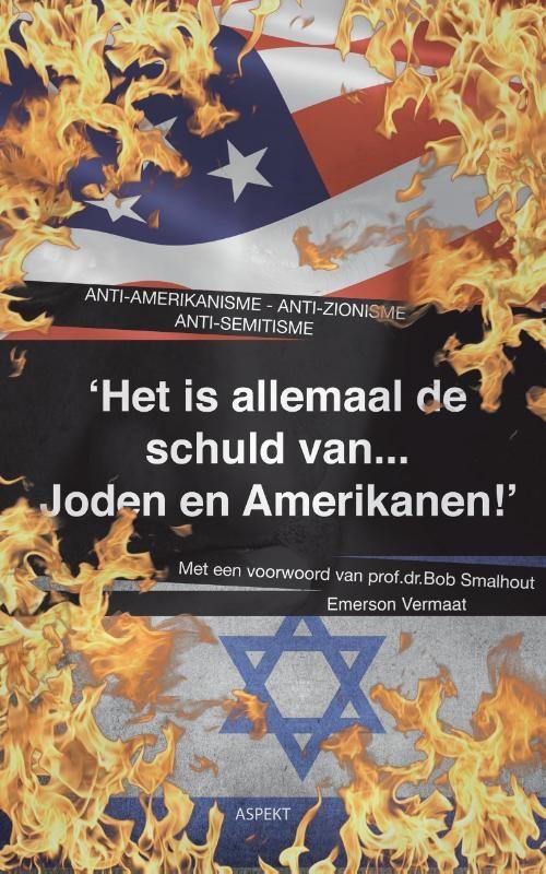E. Vermaat,Het is allemaal de schuld van Joden en Amerikanen