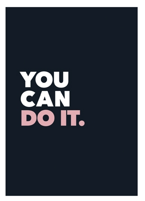 ,You can do it.