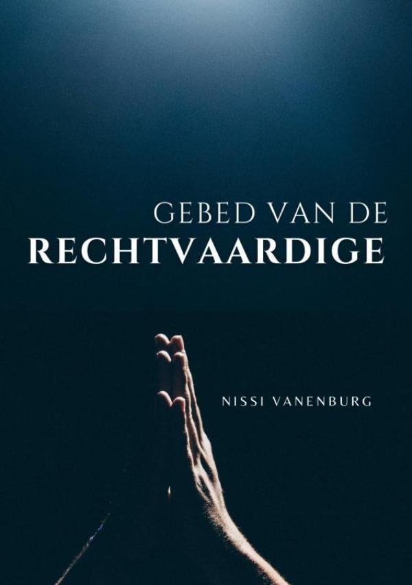 Pastor Nissi Vanenburg,Gebed van de Rechtvaardige
