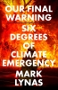 Mark Lynas,Our Final Warning