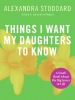 Alexandra Stoddard,Things I Want My Daughters to Know