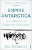Francis, Gavin,Empire Antarctica