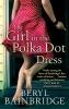 Bainbridge, Beryl,The Girl in the Polka Dot Dress