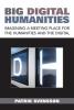 Patrik Svensson,Big Digital Humanities