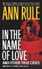 Rule, Ann,In the Name of Love