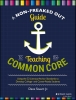 Stuart, Dave,A Non-Freaked Out Guide to Teaching the Common Core
