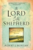 Morgan, Robert J.,The Lord Is My Shepherd