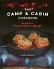 Laura Bashar,The Camp & Cabin Cookbook