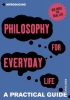 Curnow, Trevor,Introducing Philosophy for Everyday Life