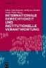 Nida-Rümelin, Julian,   Daniels, Detlef,   Wloka, Nicole,Internationale Gerechtigkeit und institutionelle Verantwortung