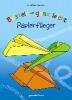 Pautner, Norbert,Basteln ganz leicht: Papierflieger