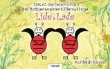 Kuhfeldt, Karola,Das ist die Geschichte der Rotbienenentenfüßlerzwillinge Lide und Lade