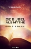 Wim  Diemel,De bijbel als Mythe God zij dank!