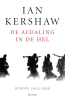 <b>Ian  Kershaw</b>,De afdaling in de hel