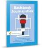 Piet  Bakker, Aline  Douma, Gonnie  Eggink, Nico  Kussendrager, Esther van der Meer, Malou  Willemars,Basisboek Journalistiek