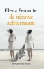 <b>Elena  Ferrante</b>,De nieuwe achternaam