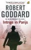 <b>Robert  Goddard</b>,Intrige in Parijs