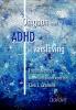 Frieda  Matthys, Annelien  Bronckaerts, Cleo L. Crunelle  Crunelle,Omgaan met ADHD bij verslaving