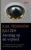Ilija Trojanow, JuliZeh,Aanslag op de vrijheid