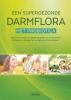 ,Een supergezonde darmflora met probiotica