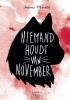 <b>Antonia  Michaelis</b>,Niemand houdt van November