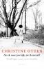 Christine  Otten,Als ik naar jou kijk, zie ik mezelf