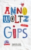 Anna  Woltz,Gips